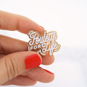 pins-poulette-for-life